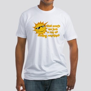 ray of fucking sunshine Fitted T-Shirt