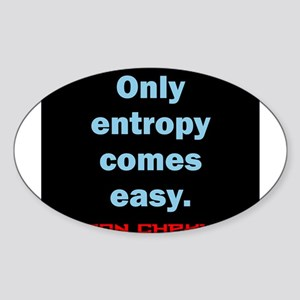 Only Entropy Comes Easy - Anton Chekhov Sticker (O