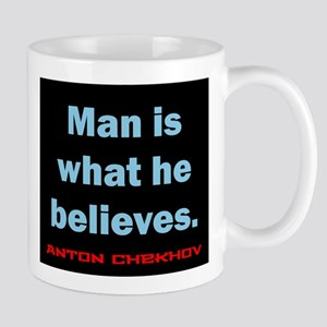 Man Is What He Believes - Anton Chekhov 11 oz Cera
