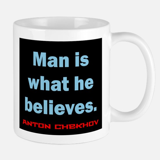 Man Is What He Believes - Anton Chekhov Mug