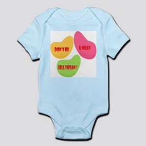 Don't Be A Mean Jellybean Infant Bodysuit