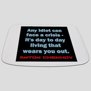 Any Idiot Can Face A Crisis - Anton Chekhov Bathma