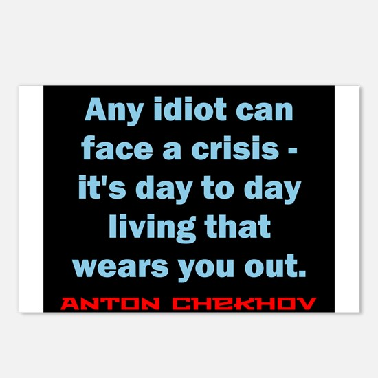Any Idiot Can Face A Crisis - Anton Chekhov Postca
