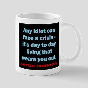 Any Idiot Can Face A Crisis - Anton Chekhov 11 oz
