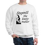 Stepmill the booty maker Sweatshirt