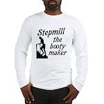 Stepmill the booty maker Long Sleeve T-Shirt