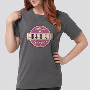 Official Hawaii 5-0 Fangirl Womens Comfort Colors