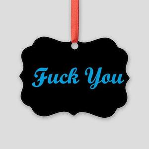 Fuck You Ornament