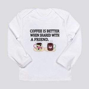 coffee is better with a friend Long Sleeve T-Shirt