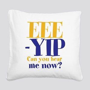 EEE-YIP Square Canvas Pillow