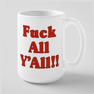 Fuck All YAll Mug