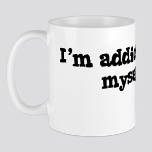 I'm Addicted to myself Mug