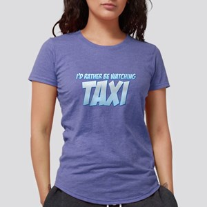 I'd Rather Be Watching Taxi Womens Tri-blend T-Shi