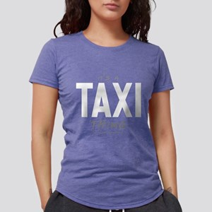 It's a Taxi Thing Womens Tri-blend T-Shirt
