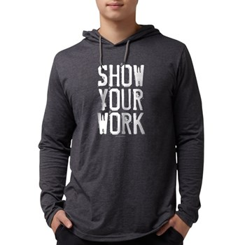 Show Your Work Mens Hooded Shirt