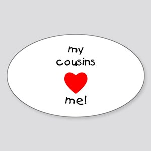 My cousins love me Sticker (Oval)