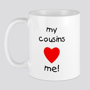 My cousins love me Mug