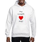 My cousin loves me Hooded Sweatshirt