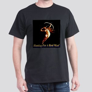 Hunting For A Real Man Dark T-Shirt