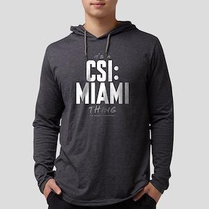 It's a CSI: Miami Thing Mens Hooded Shirt