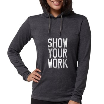 Show Your Work Womens Hooded Shirt