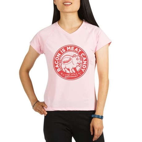 bacon is meat candy3a Peformance Dry T-Shirt