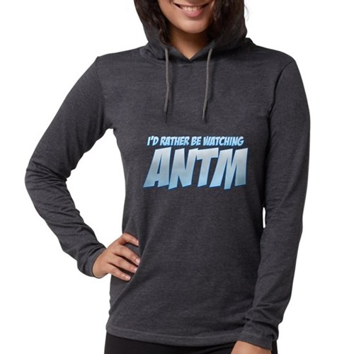 I'd Rather Be Watching ANTM Womens Hooded Shirt