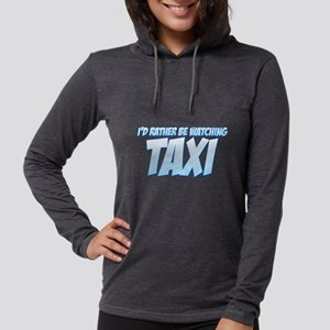 I'd Rather Be Watching Taxi Womens Hooded Shirt