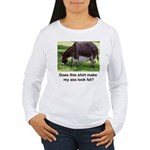My Fat Ass Women's Long Sleeve T-Shirt