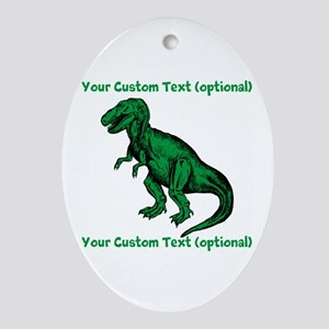 CUSTOM TEXT T-Rex Ornament (Oval)