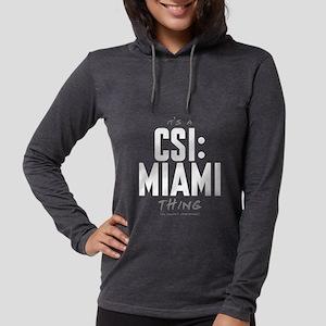 It's a CSI: Miami Thing Womens Hooded Shirt
