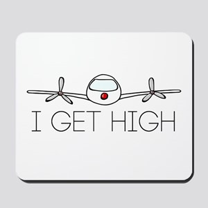 'I Get High' Mousepad
