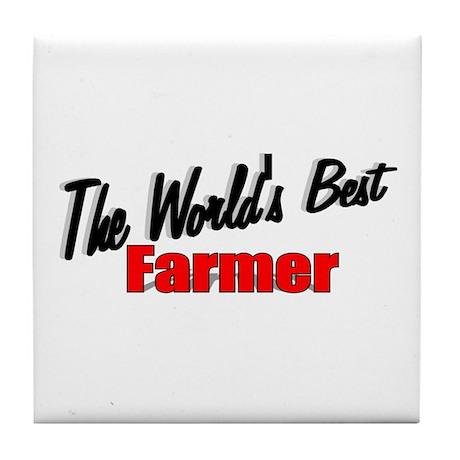 """""""The World's Best Farmer"""" Tile Coaster"""