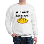Will Work For Pizza Sweatshirt