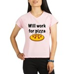 Will Work For Pizza Performance Dry T-Shirt