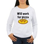 Will Work For Pizza Women's Long Sleeve T-Shirt
