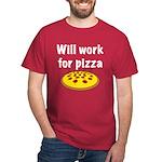 Will Work For Pizza Dark T-Shirt