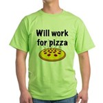 Will Work For Pizza Green T-Shirt