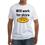 Will Work For Pizza Fitted T-Shirt