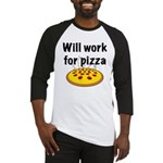 Will Work For Pizza Baseball Jersey