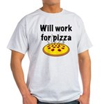 Will Work For Pizza Light T-Shirt