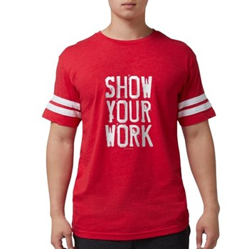 Show Your Work Mens Football Shirt