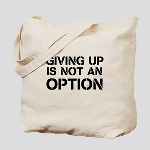 Giving up is not an option Tote Bag