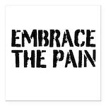 Embrace the pain Square Car Magnet 3