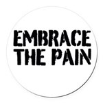 Embrace the pain Round Car Magnet