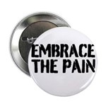 """Embrace the pain 2.25"""" Button (10 pack)"""