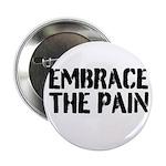 "Embrace the pain 2.25"" Button"