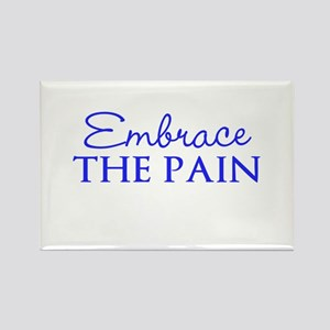 Embrace the pain Rectangle Magnet