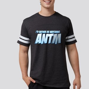 I'd Rather Be Watching ANTM Mens Football Shirt