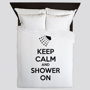 Keep Calm And Shower On Queen Duvet